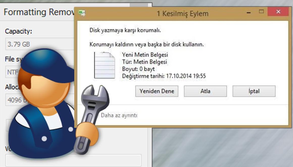 USB Disk Yazma Koruma Hatası Nasıl Çözülür
